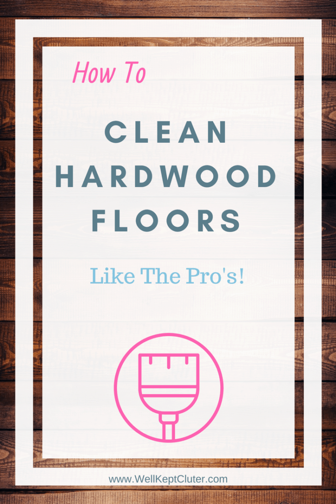 How to clean hardwood floors and make them shine every time! No more sticky or dull floors.