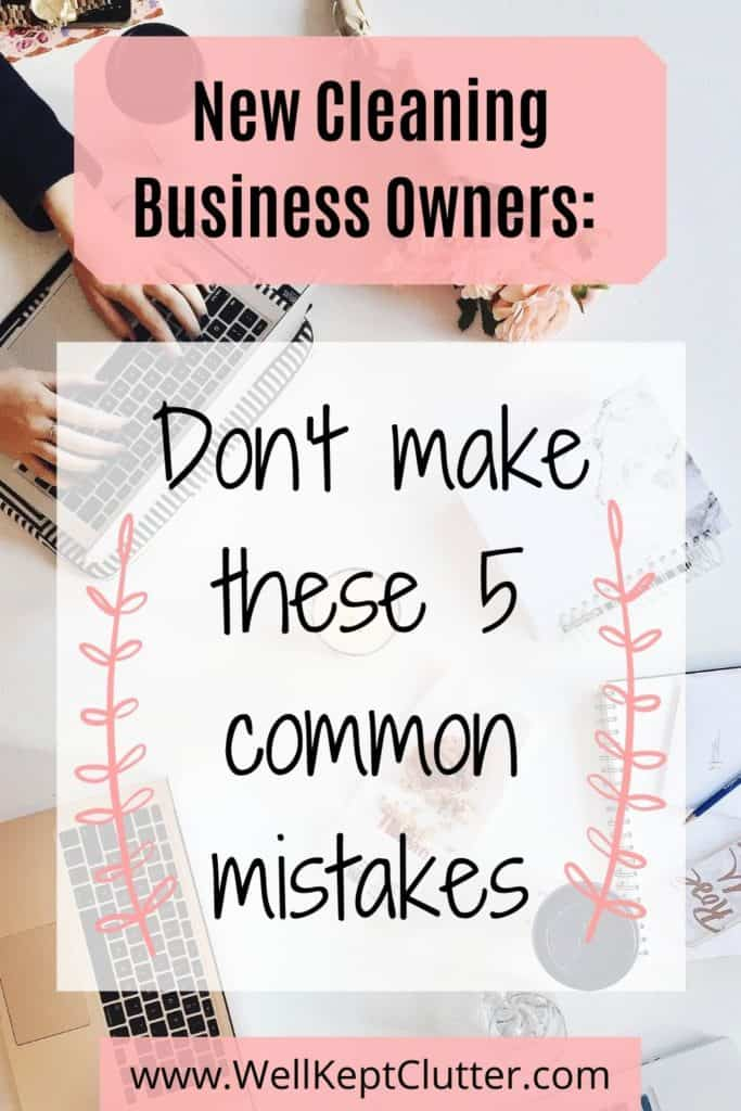 5 common mistakes new cleaning business owners make