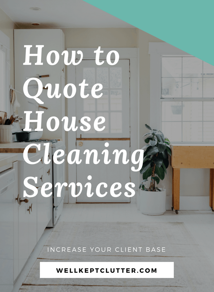 5 Steps to providing a winning house cleaning quote!
