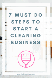 How to Start a Cleaning Business in 7 easy steps and start making money!