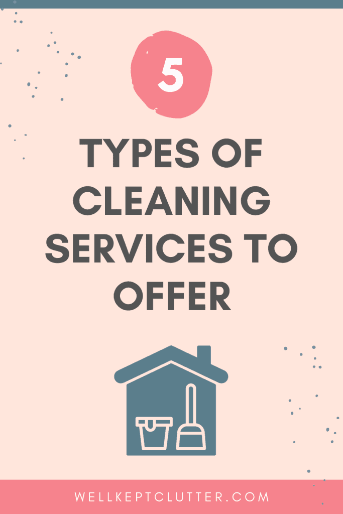 5 types of cleaning services to offer when starting a cleaning business