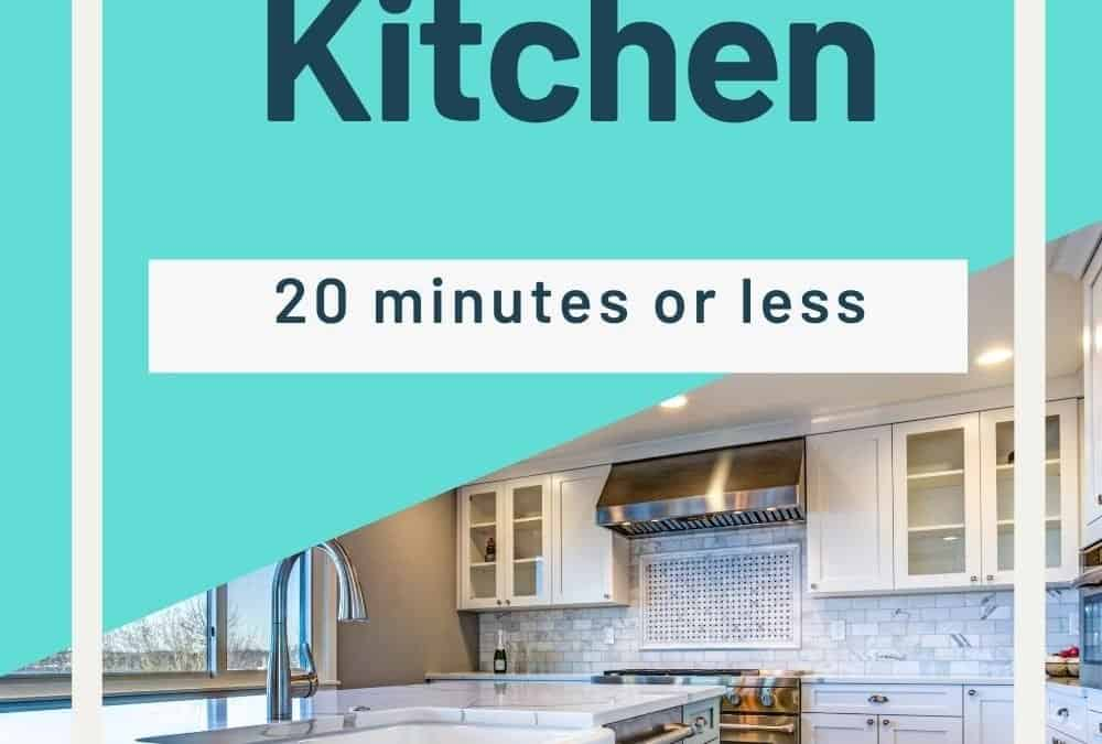 Deep Clean a Kitchen | 20 Minutes or Less