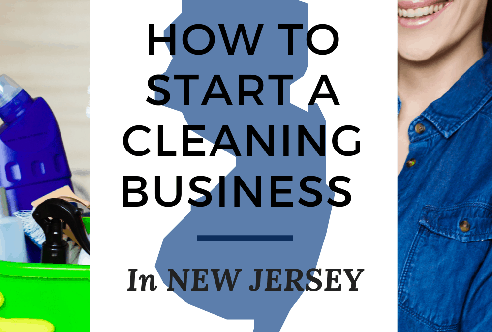 How to Start a Cleaning Business in New Jersey