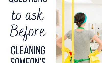Questions to Ask Before Cleaning Someone's House