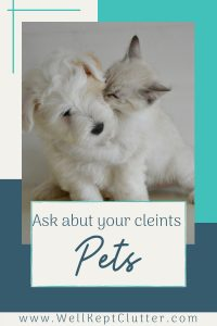 Ask questions about your clients pets before cleaning a house